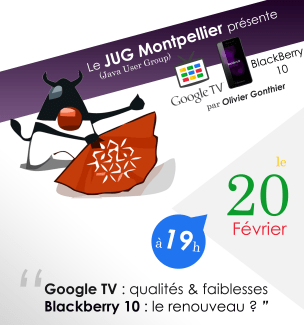 Soirée Google TV et Blackberry 10 au Montpellier Java User Group le 20 février