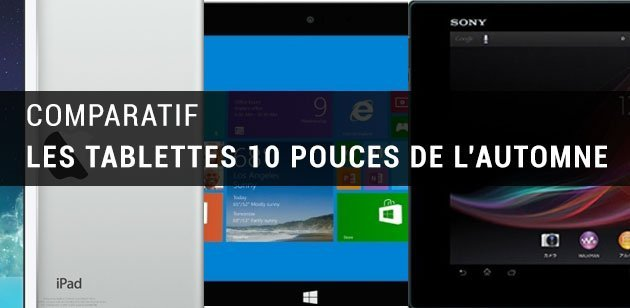 Comparatif des tablettes 10 pouces du moment : iPad Air, Surface 2, Lumia 2520, Xperia Tablet Z, Galaxy Note 10.1 2014 et Transformer Book Trio
