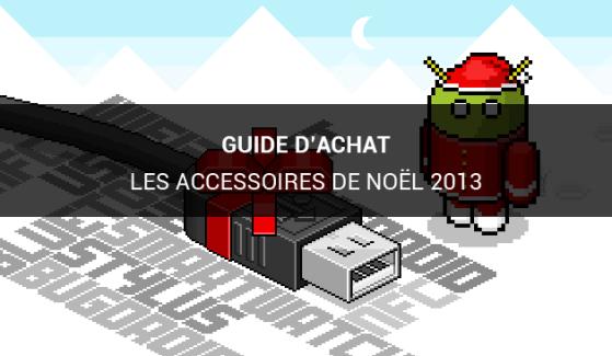 Guide d'achat : les accessoires à offrir pour Noël 2013