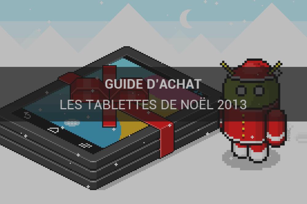 Guide d'achat : les meilleures tablettes sous Android à offrir pour les fêtes
