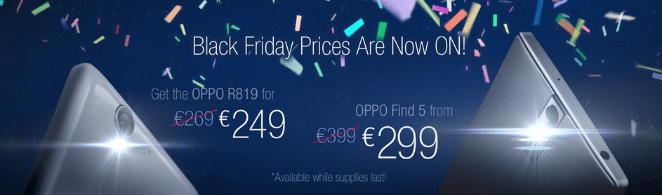 Oppo : les Find 5 et R819 à 299 euros et 249 euros pour le Black Friday