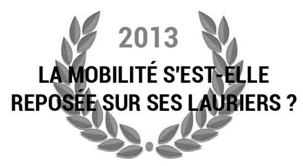 Bilan 2013 : la mobilité se repose-t-elle sur ses lauriers ?
