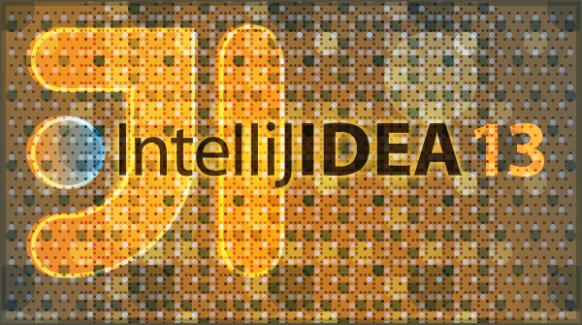 L'environnement de développement Intégré IntelliJ Idea sort en version 13