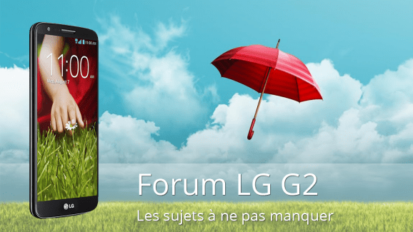 Forum LG G2 : les sujets à ne pas manquer