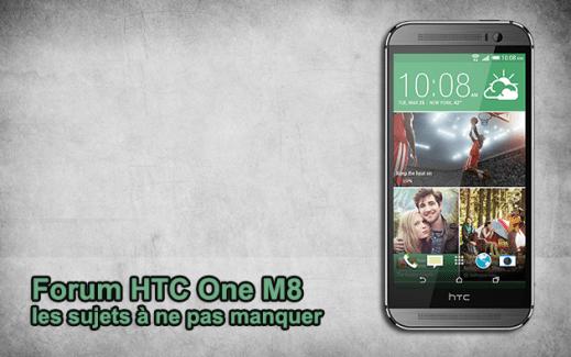 Forum HTC One M8 : les sujets à ne pas manquer
