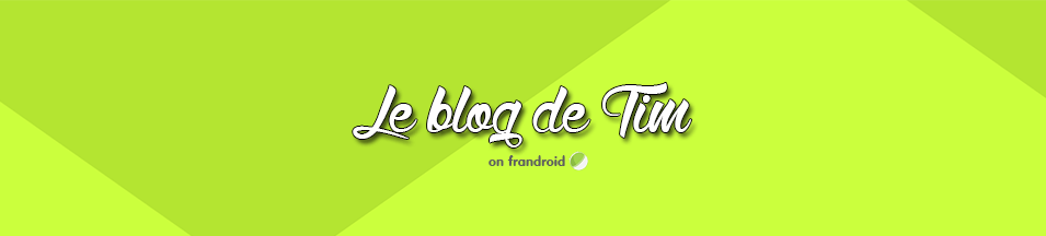 Cette semaine, focus sur le Blog de Tim