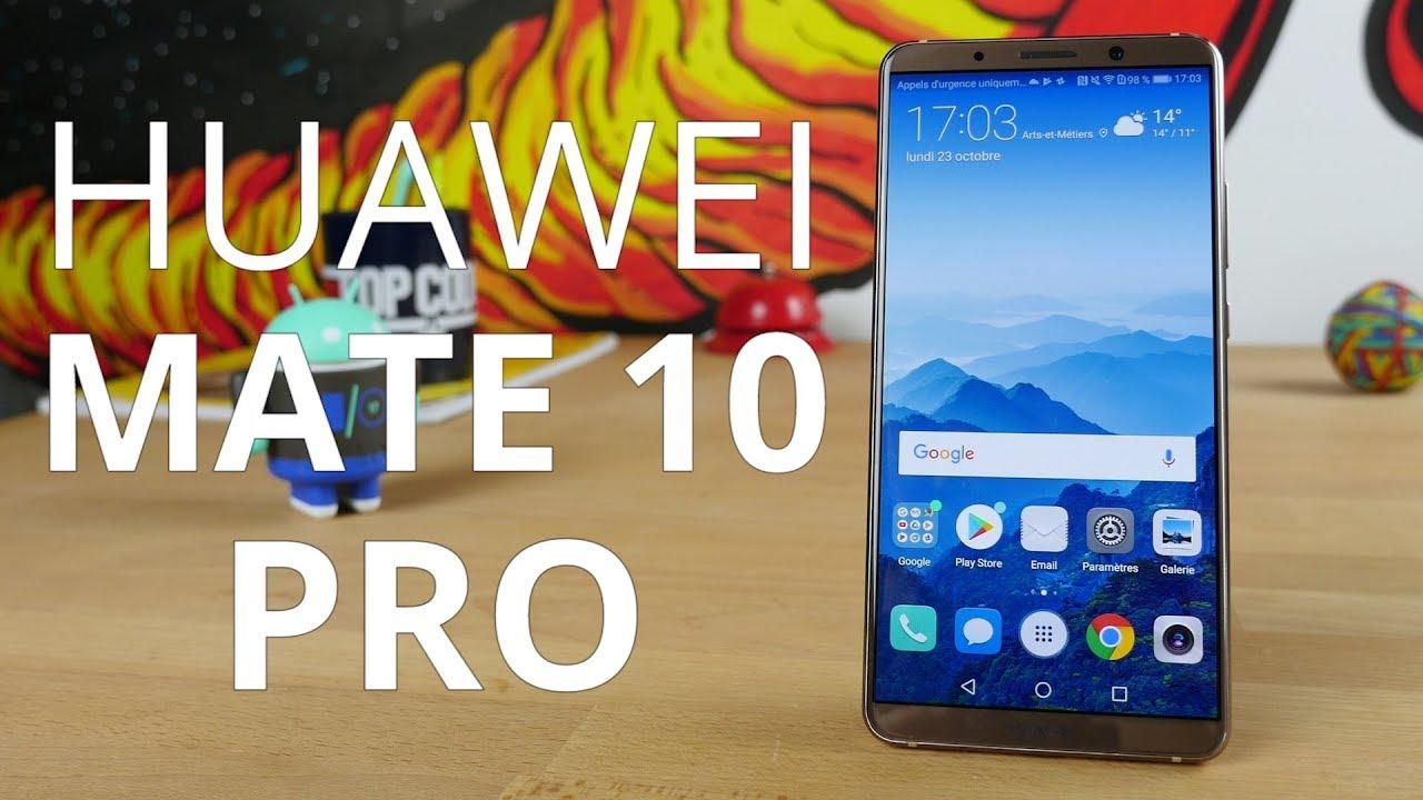 Test du Huawei Mate 10 Pro:il a tout pour plaire!