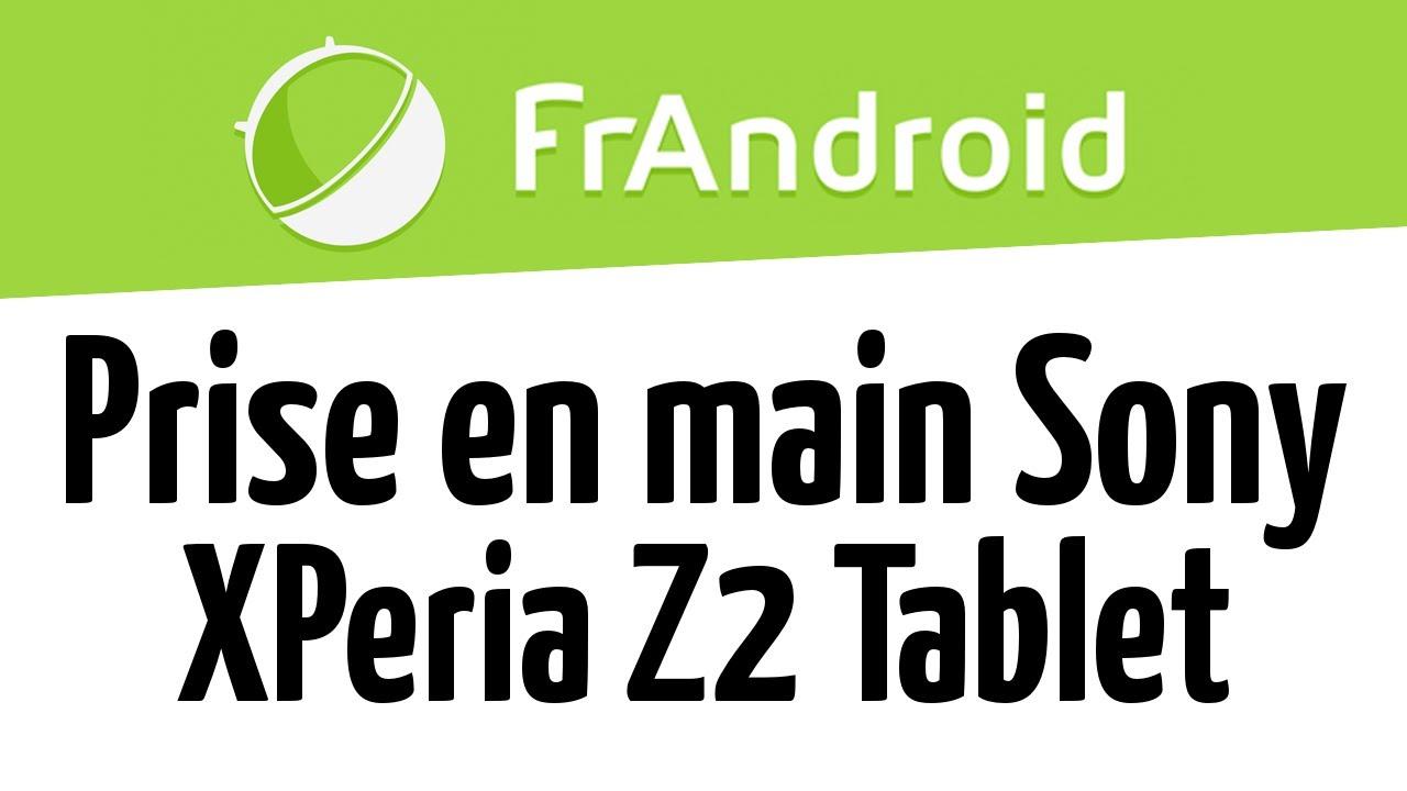 Prise en main de la Sony Xperia Z2 Tablet