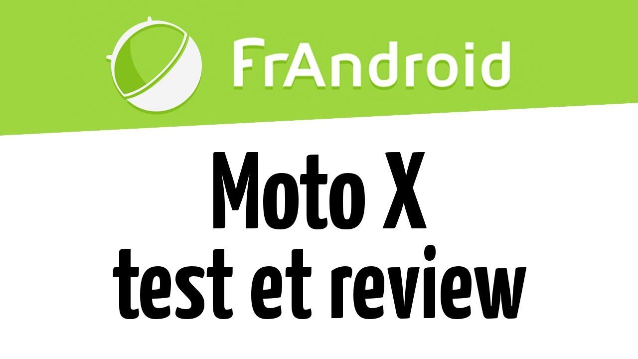 Moto X : test/review vidéo et avis de la rédaction de FrAndroid
