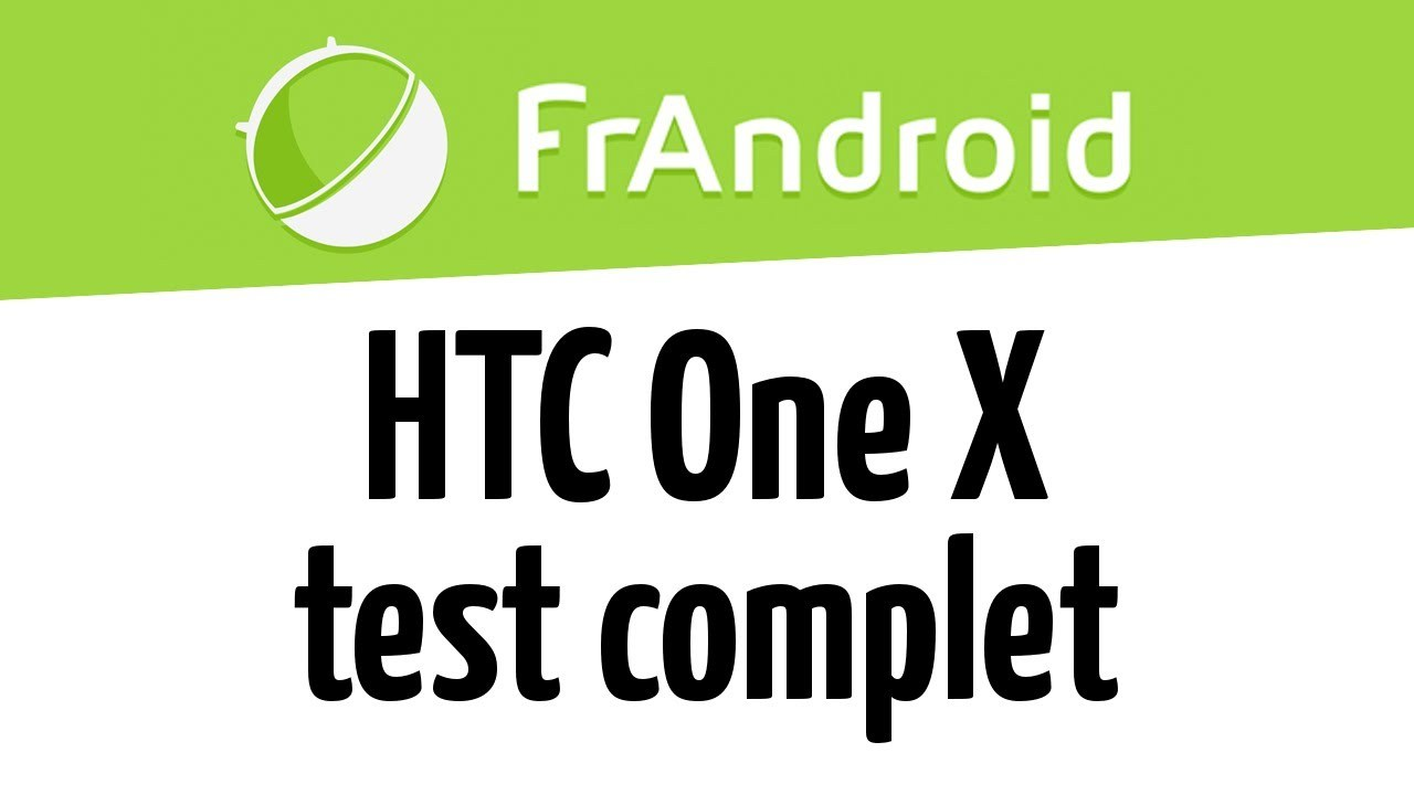 Test complet du HTC One X
