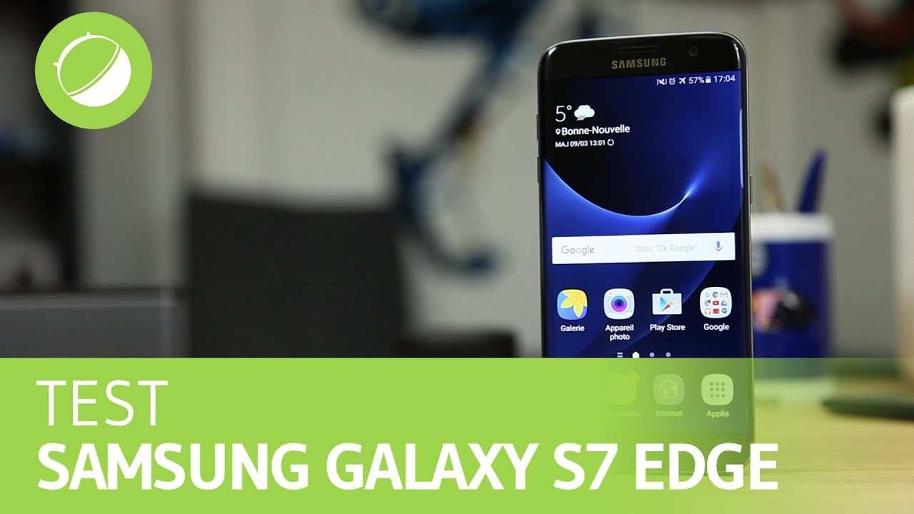 SAMSUNG GALAXY S7 EDGE : Le test