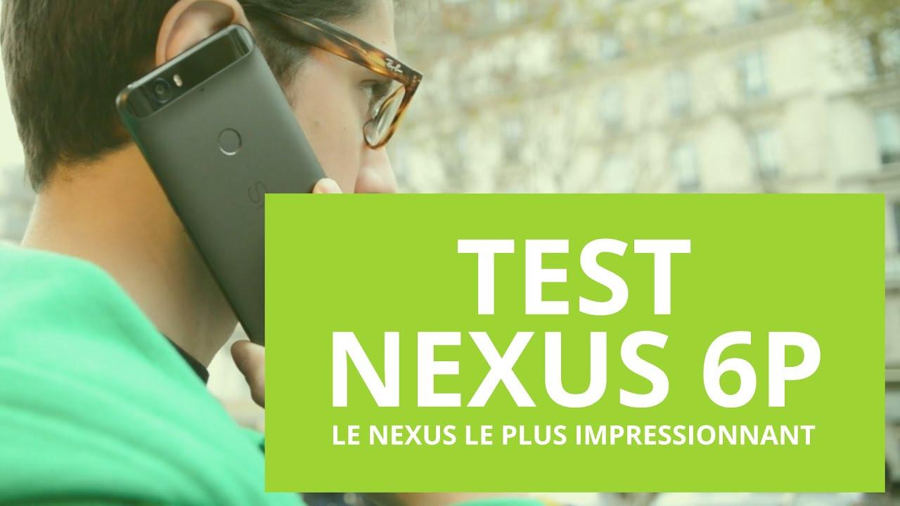 Test du Google Nexus 6P, le Nexus le plus impressionnant