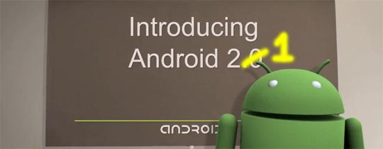 Android 2.1 déjà en route… ?