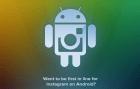 Instagram sur Android, ca avance un peu