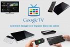 Comment Google TV va s'imposer dans nos salons