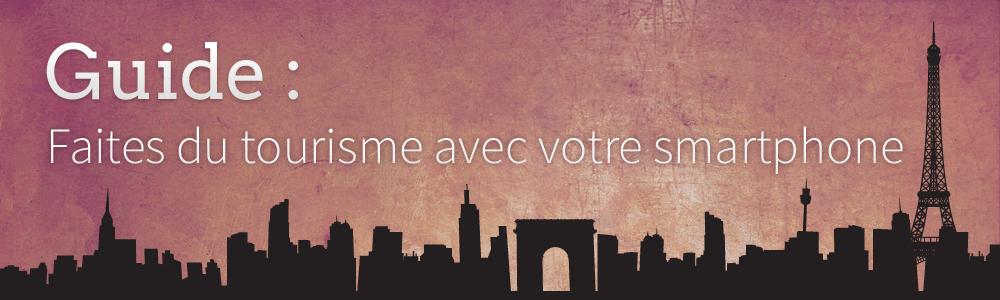 Guide : faites du tourisme avec votre smartphone en France