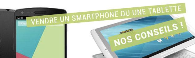 Nos conseils pour vendre un smartphone ou une tablette d'occasion