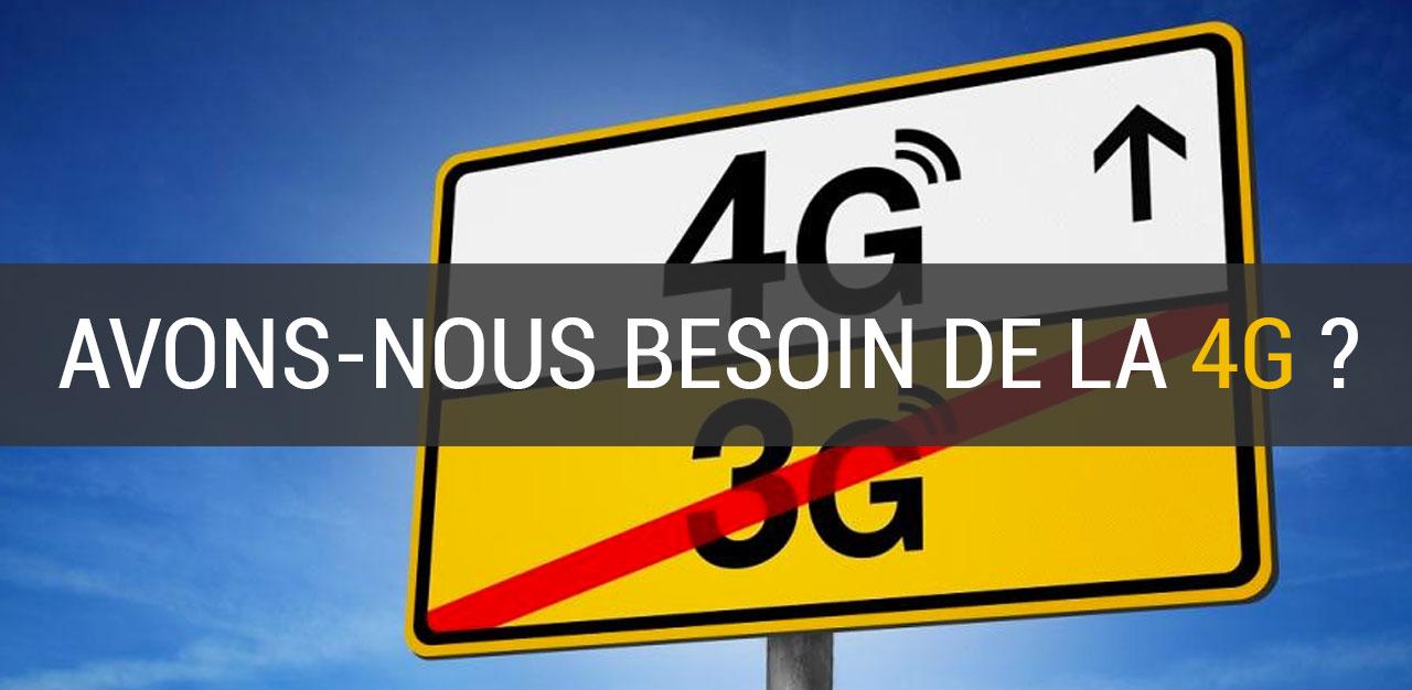Dossier : Avez-vous vraiment besoin de la 4G ?