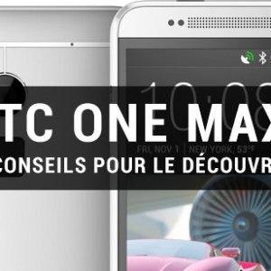 10 astuces à connaître pour apprivoiser le HTC One Max