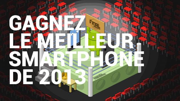 Concours : Remportez le meilleur smartphone Android de l'année 2013 !