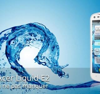 Forum Acer Liquid E2 : les sujets à ne pas manquer