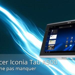 Forum Acer Iconia Tab A500/501 : les sujets à ne pas manquer