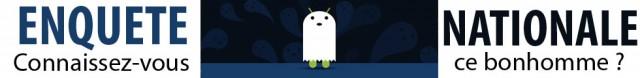 Grande enquête nationale : Android et vous !