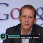 Interview vidéo de Rich Miner, le Group Manager de Android