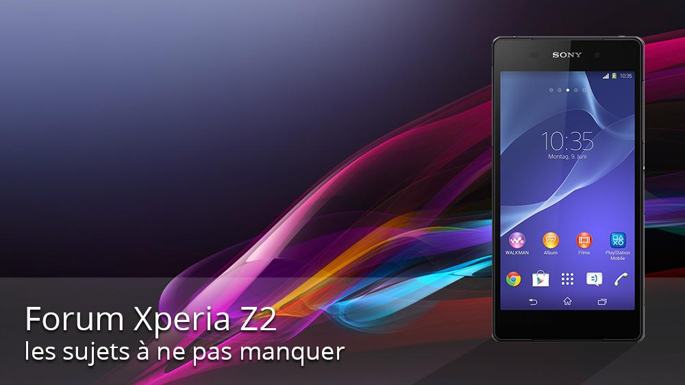 Forum Sony Xperia Z2 : les sujets à ne pas manquer