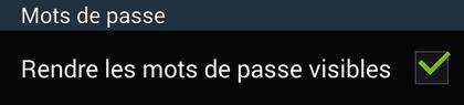 Comment rendre les mots de passe visibles sur Android ?