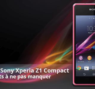 Forum Sony Xperia Z1 Compact : les sujets à ne pas manquer