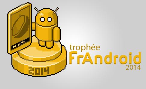 Trophée FrAndroid 2014 : élisez le smartphone Android de l'année !