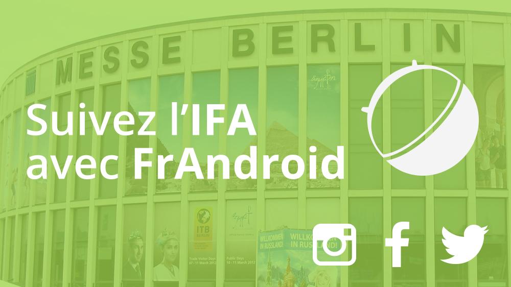 IFA 2015 : Suivez le salon avec FrAndroid !
