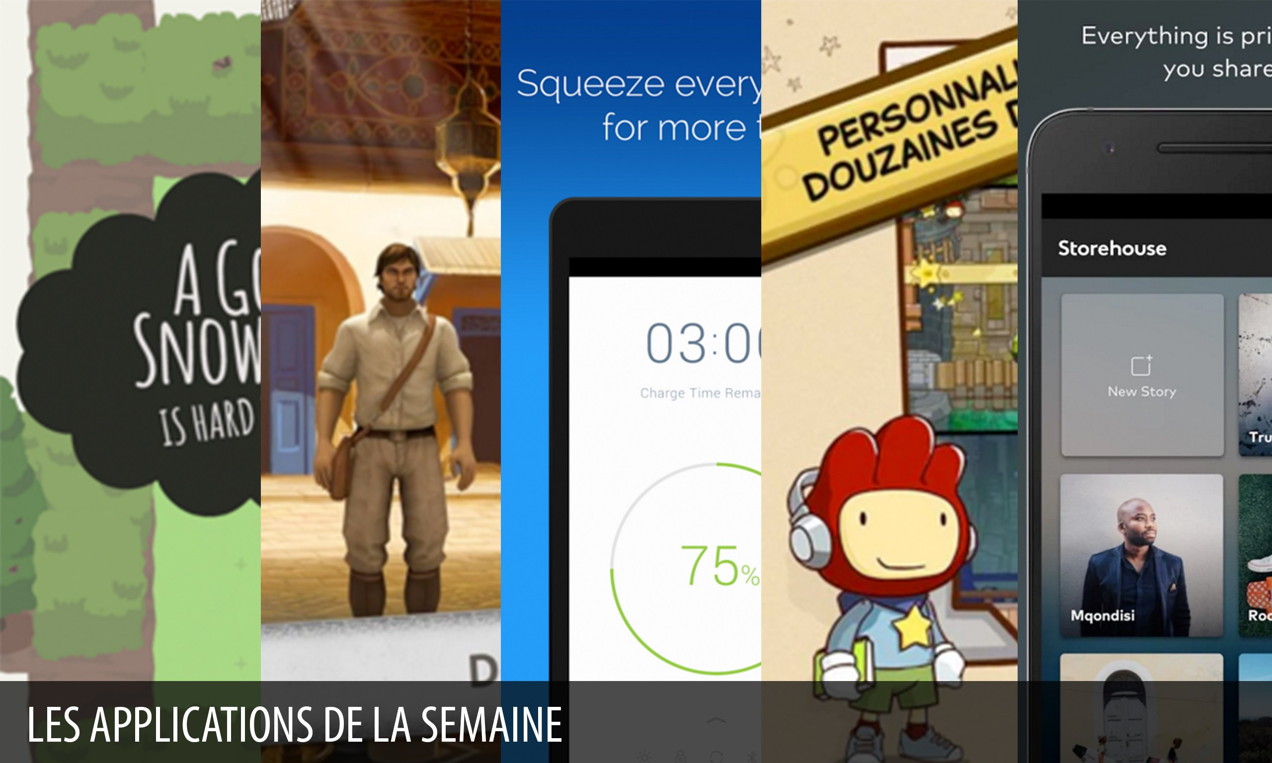 Les apps de la semaine : Scribblenauts Unlimited, A Good Snowman…