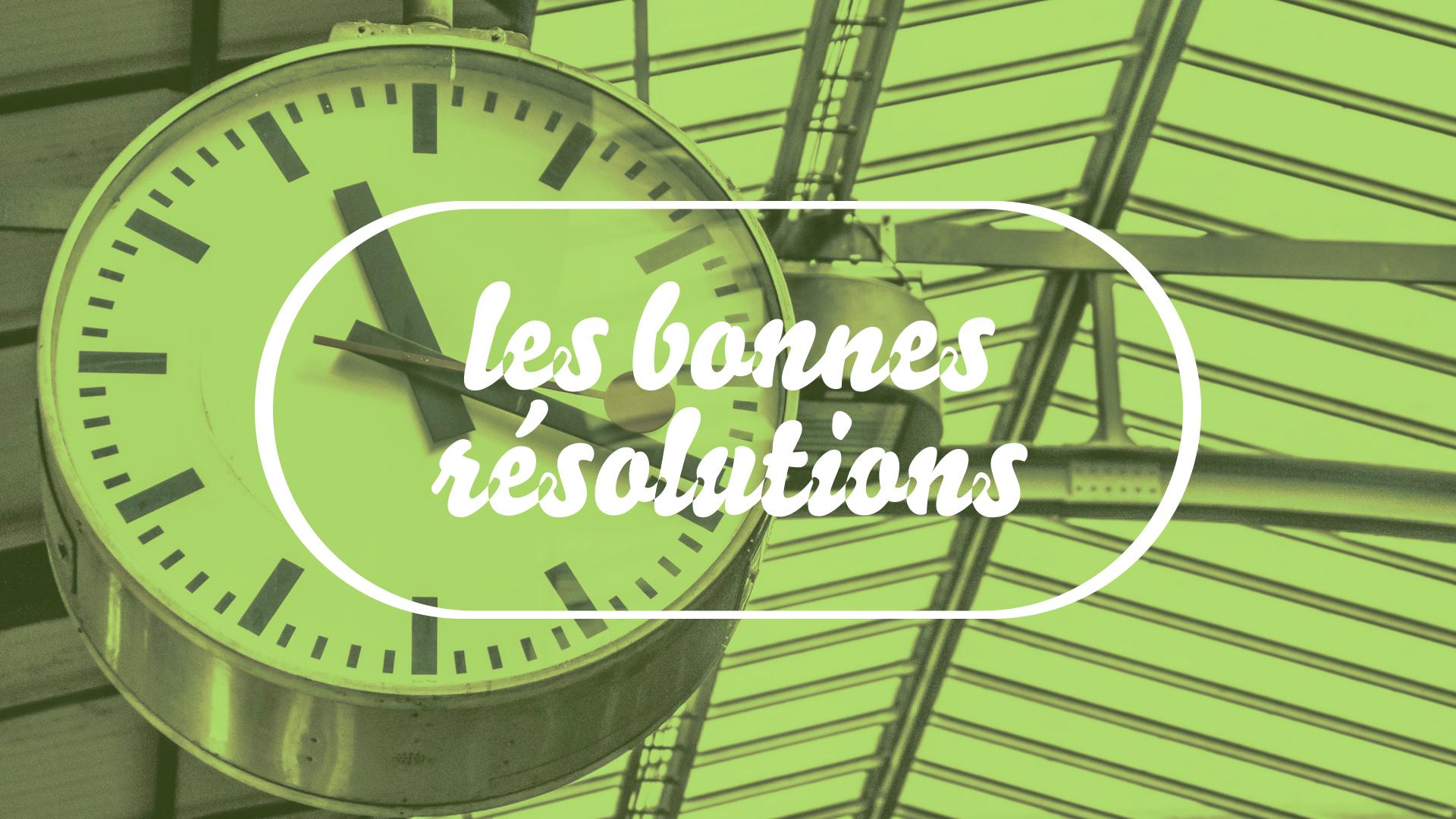 Les bonnes résolutions connectées : Être toujours à l'heure