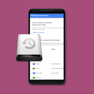 Comment sauvegarder et télécharger ses données personnelles sur Google, Facebook, Apple, Amazon, etc.