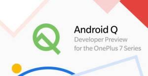 Les OnePlus 7 Pro et OnePlus 7 reçoivent Android 10 Q en bêta