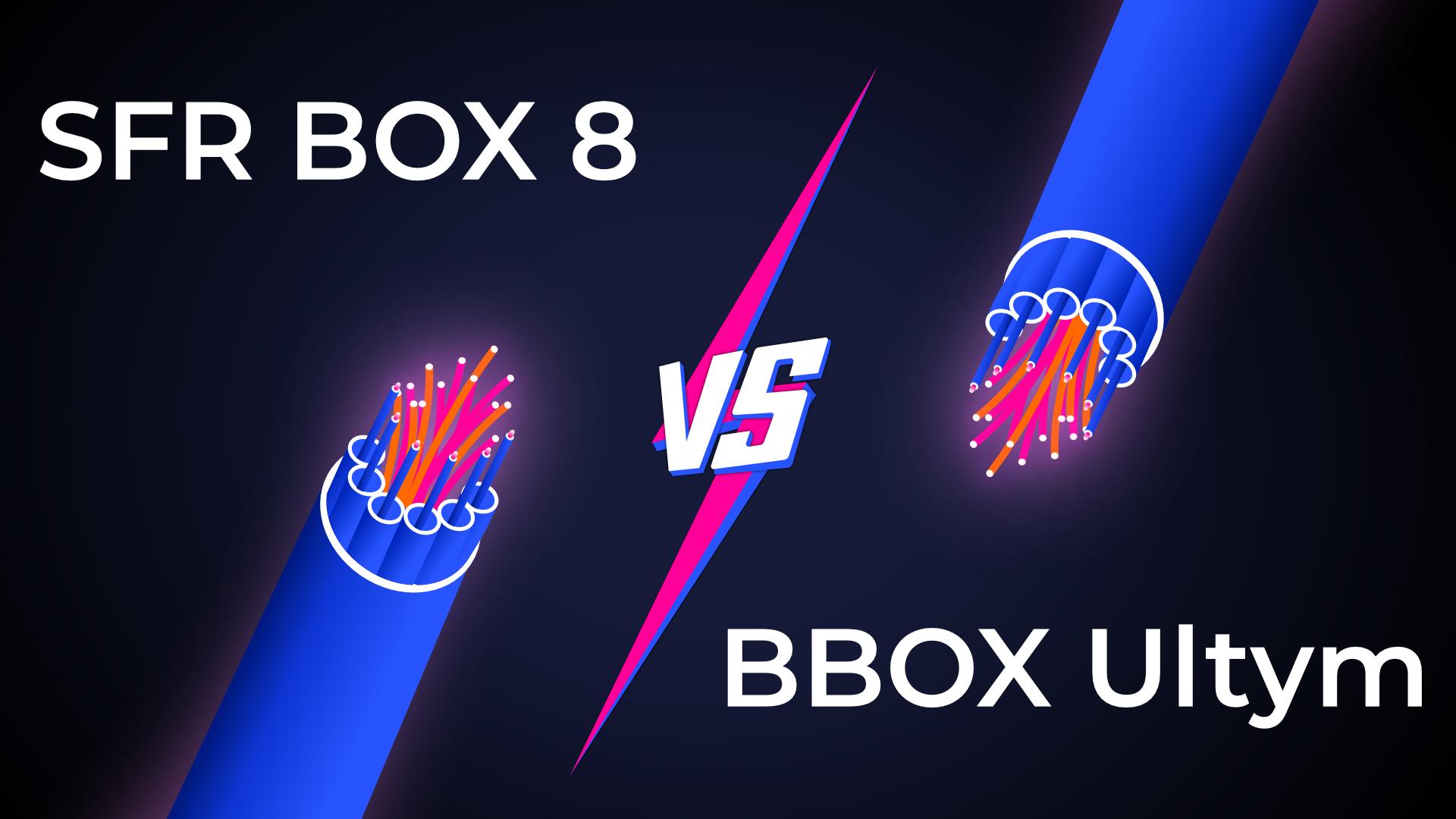 SFR Box 8 vs BBox Ultym : quelle box Wi-Fi 6 choisir ?