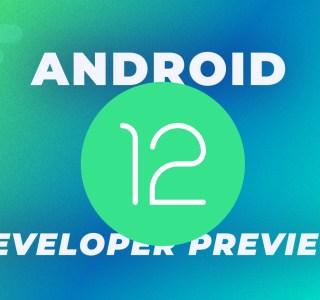 Android 12 Developer Preview est disponible : quelles nouveautés ? Comment l'installer ?