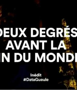 data-gueule-2-degres-avant-la-fin-du-monde