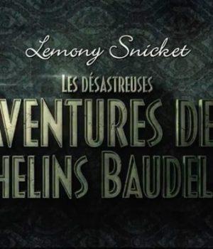 desastreuses-aventures-orphelins-baudelaire-netflix