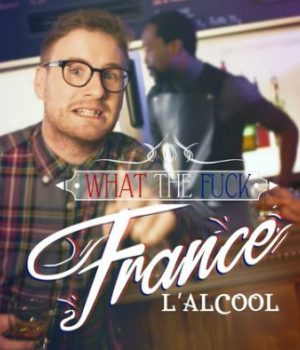 what-the-fuck-france-alcool