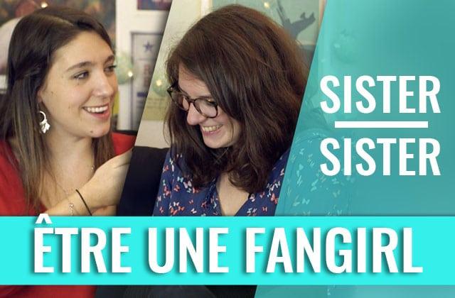 sister-sister-etre-fangirl