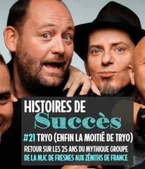 «tryo-histoires-succes»