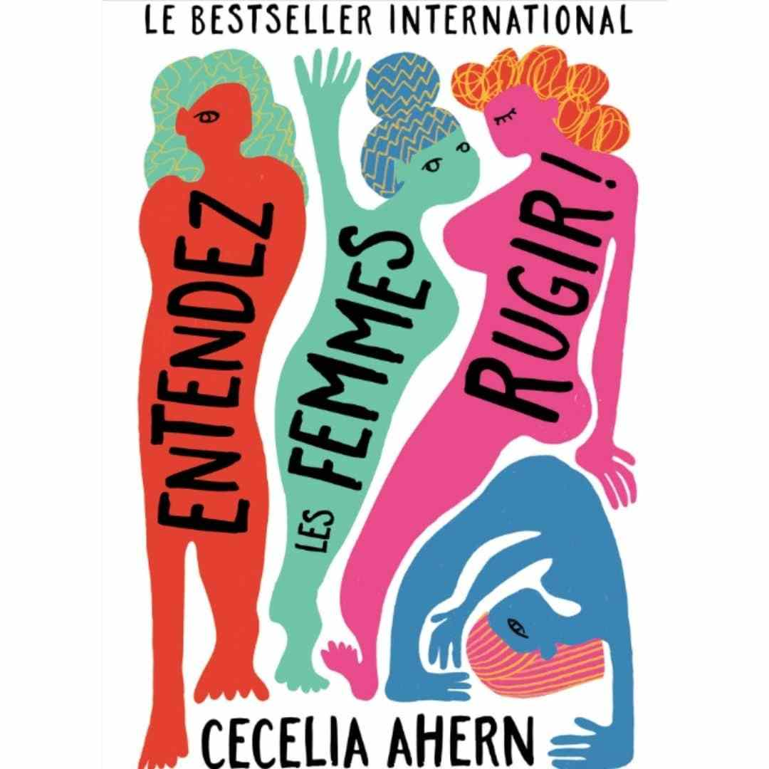 couverture du livre Entendez les femmes rugir de Cecelia Ahern