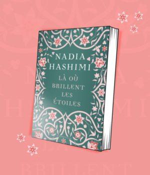 le roman Là où les étoiles brillent de Nadia Hashimi